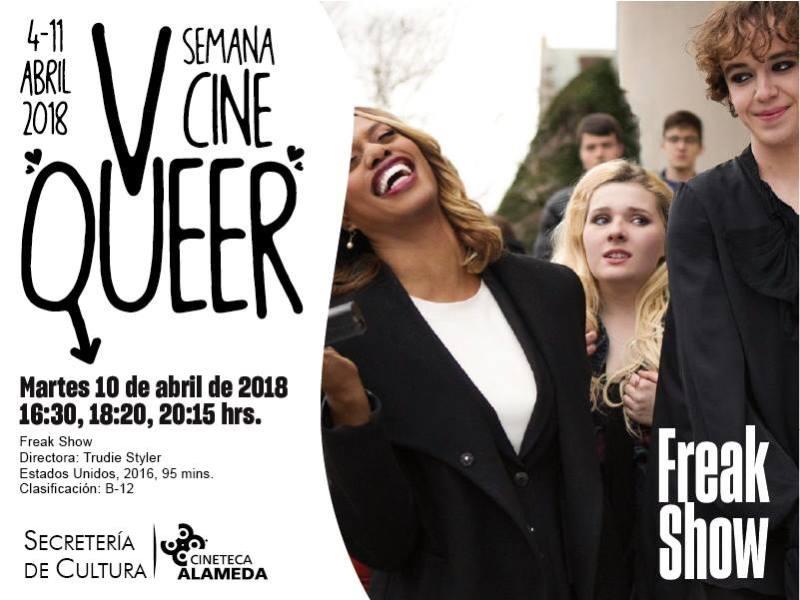 Freak Show Cineteca Alameda Semana de Cine Queer